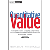 Quantitative Value: A Practitioner's Guide to Automating Intelligent Investment and Eliminating Behavioral Errors (Wiley…