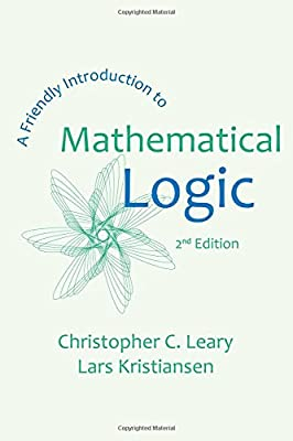 a friendly introduction to mathematical logic christopher c leary
