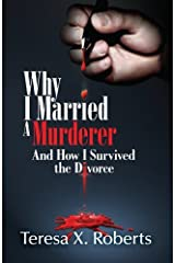 Why I Married A Murderer: And How I Survived the Divorce Paperback