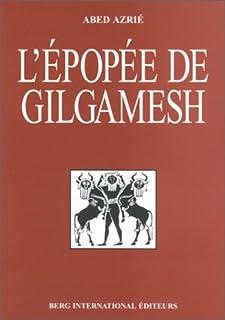 L'épopée de Gilgamesh, Azrié, Abed