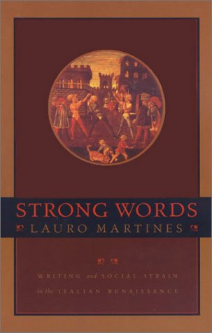 Strong Words: Writing and Social Strain in the Italian Renaissance