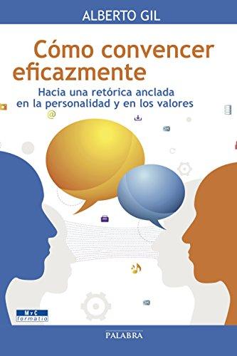 Cómo convencer eficazmente (Mundo y cristianismo) (Spanish Edition)