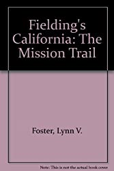 Fielding's California: The Mission Trail