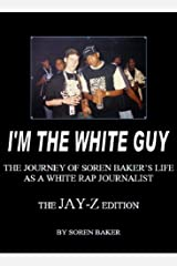 I'm The White Guy - The Jay-Z Edition Kindle Edition