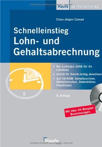 Schnelleinstieg in die Lohn- und Gehaltsabrechnung: Der Leitfaden 2007 für Ihr Lohnbüro Gebundenes Buch – 2008 Claus-Jürgen Conrad Haufe Rudolf 3448080179