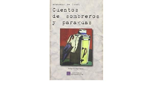 CUENTOS DE SOMBREROS Y PARAGUAS: ARANZAZU DE ISASI: 9788493588465: Amazon.com: Books
