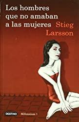 Los hombres que no amaban a las mujeres: The Girl With The Dragon Tattoo (Spanish Edition) (Millennium) by Stieg Larsson (2010-11-23)