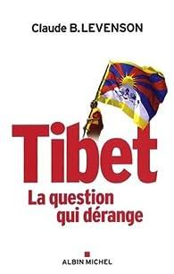 Tibet : La question qui dérange par Claude B. Levenson