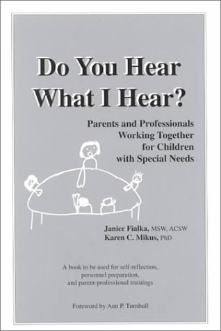 Do You Hear What I Hear? Parents and Professionals Working Together for Children with Special Needs