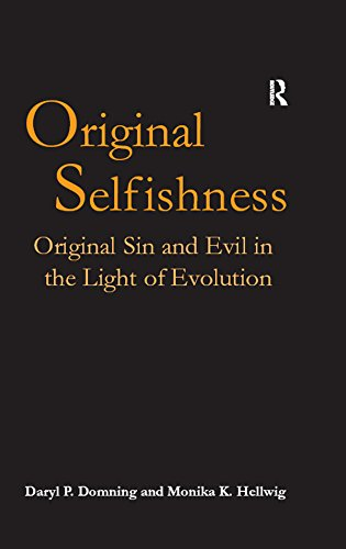 Original Selfishness: Original Sin and Evil in the Light of Evolution