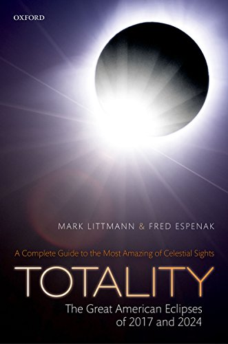 Totality - The Great American Eclipses of 2017 and 2024