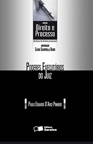COLEÇÃO DIREITO E PROCESSO - PODERES EXECUTÓRIOS DO JUIZ
