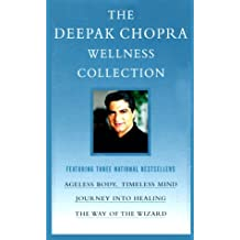 The Deepak Chopra Wellness Collection: Ageless Body, Timeless Mind; Journey into Healing; The Way of the Wizard