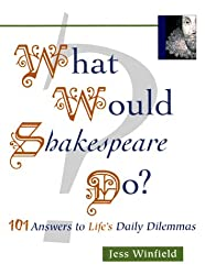 What Would Shakespeare Do?: Personal Advice from the Bard