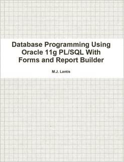 Database Programming Using Oracle 11g PL/SQL With Forms and Report