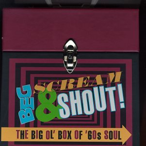 Beg, Scream & Shout!: The Big Ol' Box Of 60's Soul by Rhino
