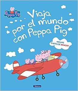 Viaja por el mundo con Peppa Pig Peppa Pig. Primeras ...