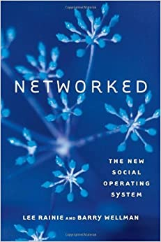 Networked: The New Social Operating System (MIT Press) by Lee Rainie (2012-04-27)