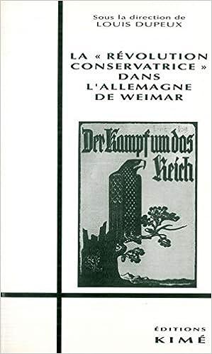Amazon Fr La Revolution Conservatrice Dans L Allemagne De Weimar Dupeux Louis Livres