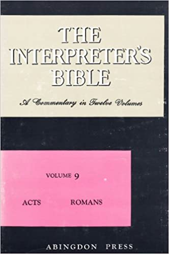 The Interpreter's Bible, Vol  9: Acts, Romans: George A  Buttrick