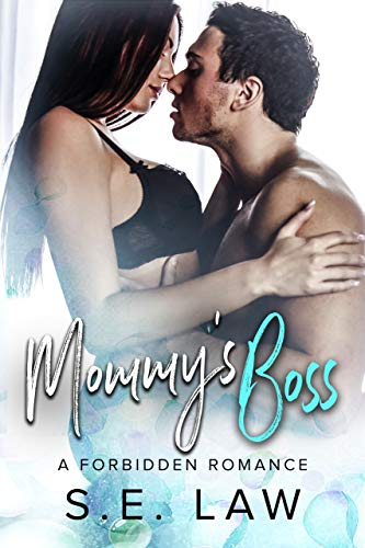 Mommy#039s Boss: A Forbidden Older Man Younger Woman Romance The Boyfriend Diaries Book 2