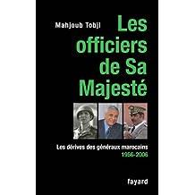 Les officiers de Sa Majesté : Les dérives des généraux marocains 1956-2006 (Documents) (French Edition)