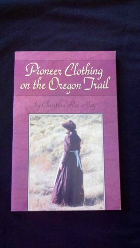 Pioneer clothing on the Oregon trail