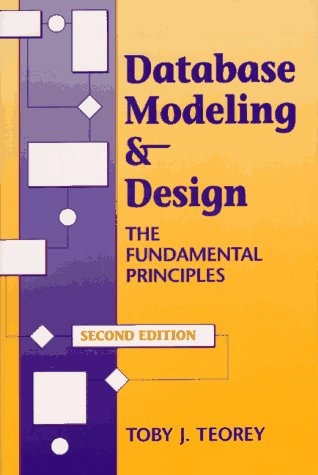 Database Modeling & Design: The Fundamental Principles (Morgan Kaufmann Series in Data Management Systems)