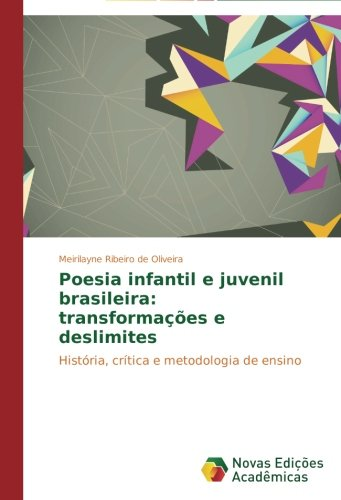 Poesia infantil e juvenil brasileira: transformações e deslimites: Amazon.es: Ribeiro de Oliveira Meirilayne: Libros en idiomas extranjeros