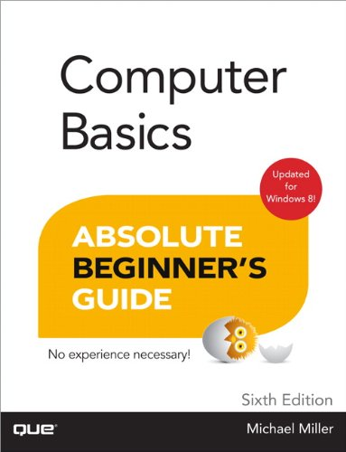 Computer Basics Absolute Beginner's Guide, Windows 8 Edition: Com Bas Absol Beg Gui W 8_p6 Kindle Editon