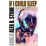 If I Could Sleep, Alex B. Stone, 0963147862
