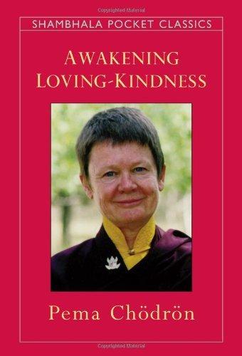 Awakening Loving-Kindness (Shambhala Pocket Classics) by Chodron, Pema (1996) Paperback