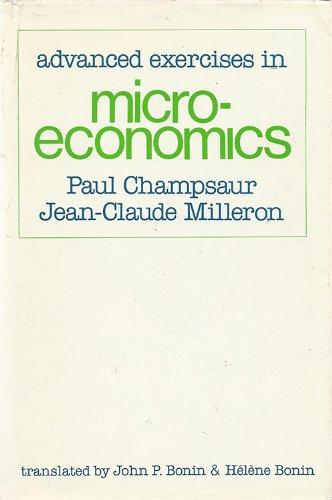 Advanced Exercises in Microeconomics