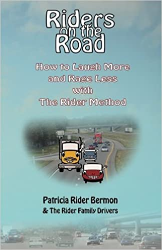 Riders on the Road: How to Laugh More and Rage Less with The Rider Method