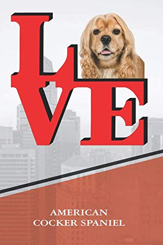 - American Cocker Spaniel: Personalized Love Park Dog Comprehensive Garden Notebook with Garden Record Diary, Garden Plan Worksheet, Monthly or Seasonal ... Chore List, Highlights Simulated Leather