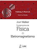 Fundamentos de Física - Vol. 3 - Eletromagnetismo