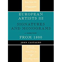 European Artists III: Signatures and Monograms From 1800 by John Castagno (2008-12-19)
