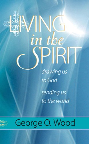 Download Living in the Spirit: Drawing Us to God, Sending Us to the World pdf epub