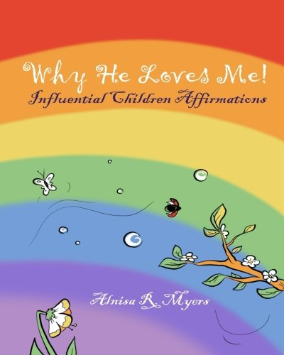 Why Does He Love Me?: Affirmations For Kids (Volume 1)