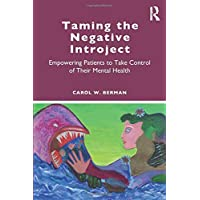 Taming the Negative Introject: Empowering Patients to Take Control of Their Mental Health
