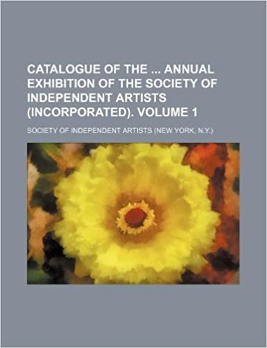 Catalogue of the annual exhibition of the Society of Independent Artists (Incorporated). Volume 1