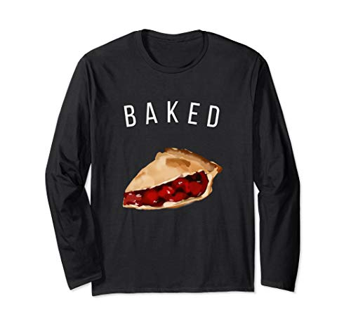 Baked Like Cherry Pie Apple Girls Funny T Shirt Long Sleeve