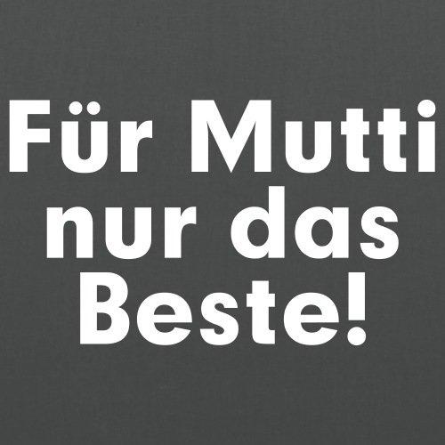 Spreadshirt Für Mutti nur das Beste! Stoffbeutel Graphite