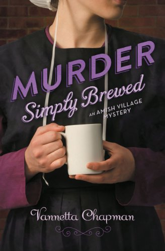 Murder Simply Brewed: : (Amish Village Mystery Series Book 1) by [Chapman, Vannetta]