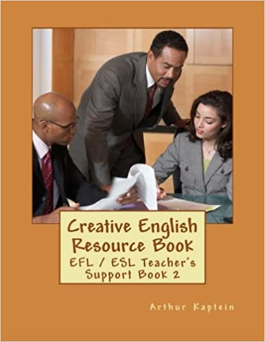 Creative English Resource Book: EFL / ESL Teacher's Support Book