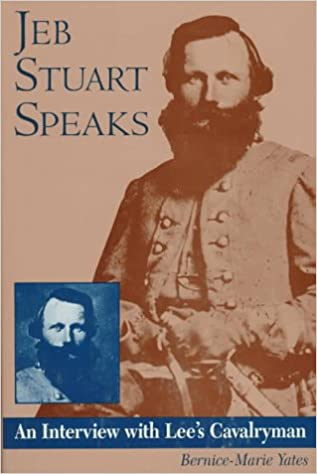 Image result for JEB Stuart Speaks: An Interview with Lee's Cavalryman, Bernice-Marie Yates