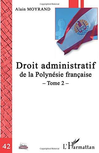 Read Online Droit administratif de la Polynésie Française: Tome 2 (French Edition) PDF