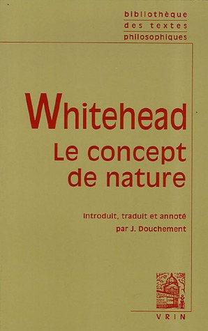 Le Concept De Nature (Bibliotheque Des Textes Philosophiques) (French Edition)