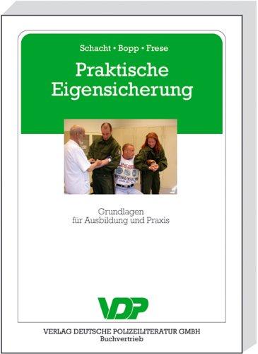Praktische Eigensicherung: Grundlagen für Ausbildung und Praxis