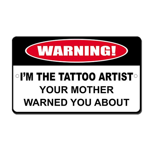 Tattoo Artist Mom Warned About Novelty Funny Metal Sign 8 in